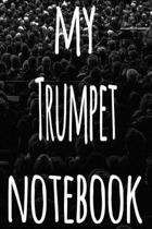 My Trumpet Notebook: The perfect gift for the musician in your life - 119 page lined journal!