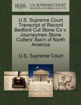 U.S. Supreme Court Transcript of Record Bedford Cut Stone Co V. Journeymen Stone Cutters' Ass'n of North America