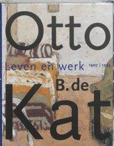 Otto B. de Kat. Leven en werk 1907-1995