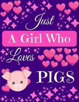 Just A Girl Who Loves Pigs: Pig Gifts for Pig Lovers Composition Notebook Blank Journal, 8.5'' x 11'' 120 Pages
