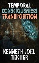Temporal Consciousness Transposition