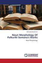 Noun Morphology of Palkuriki Somana's Works