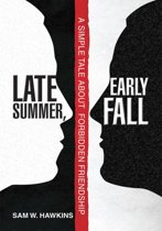 Late Summer, Early Fall