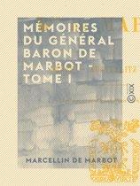 Mémoires du général baron de Marbot - Tome I - Gênes, Austerlitz, Eylau