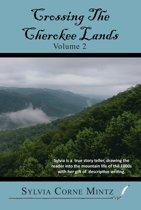 Crossing the Cherokee Lands Vol. # 2