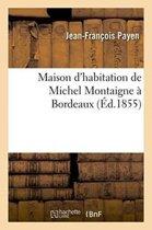 Maison d'Habitation de Michel Montaigne � Bordeaux