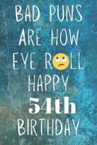 Bad Puns Are How Eye Roll Happy 54th Birthday