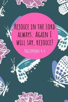 Rejoice in the Lord Always. Again I Will Say, Rejoice! Philippians 4