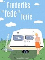 Frederiks ''fede'' ferie