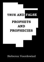 TRUE AND FALSE PROPHETS AND PROPHECIES