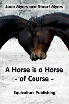 A Horse Is a Horse - Of Course