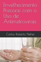 Envelhecimento Precoce com o Uso de Antirretrovirais