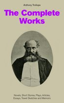 The Complete Works: Novels, Short Stories, Plays, Articles, Essays, Travel Sketches and Memoirs
