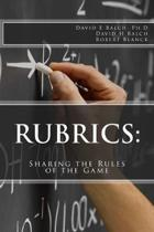 Rubrics: : Sharing the Rules of the Game