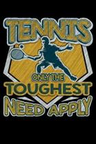 Tennis Only the Toughest Need Apply