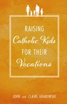Raising Catholic Kids for Their Vocations