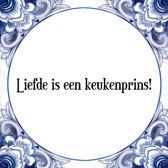 Tegeltje met Spreuk (Tegeltjeswijsheid): Liefde is een keukenprins! + Kado verpakking & Plakhanger