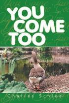 You Come Too