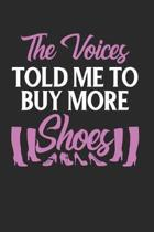 The Voices Told Me To Buy More Shoes