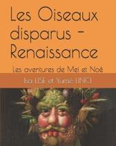 Les Oiseaux disparus - Renaissance: Les aventures de Mei et No�