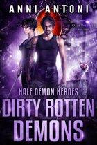 Dirty Rotten Demons