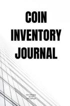 Coin inventory Journal: Journal notebook Diary Blank Lined to Track Your Coin Collection for Coin Collecting Inventory