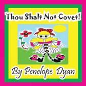 Thou Shalt Not Covet!