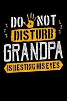 Do Not Disturb Grandpa Is Resting His Eyes