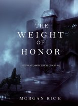 The Weight of Honor (Kings and Sorcerers—Book #3)