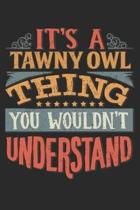 It's A Tawny Owl Thing You Wouldn't Understand: Gift For Tawny Owl Lover 6x9 Planner Journal