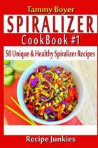 Spiralizer Cookbook #1 - 50 Unique & Healthy Spiralizer Recipes