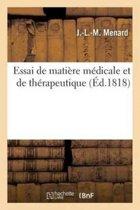 Essai de Mati�re M�dicale Et Th�rapeutique, Pr�c�d� d'Une Introduction Sur La Bibliographie M�dicale