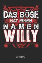 Das B se hat einen Namen - Willy - Notizbuch