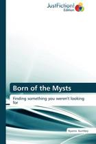 Born of the Mysts