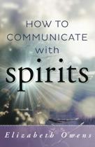 How to Communicate with Spirit