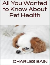 All You Wanted to Know About Pet Health