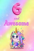 6 And Awesome: Cute Unicorn Notebook For Girls Accessories - Perfect gift for Girls who are 6 years old - 6 x 9'' 120 Love Heart Heade