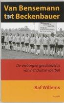 Boek cover Van Bensemann tot Beckenbauer van R. Willems