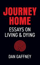 Journey Home: Essays on Living and Dying