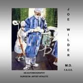 Joe Wilder, M.D. F.A.C.S.