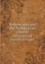 Reasons Why and the Presbyterian Church the Cumberland Presbyterian Church