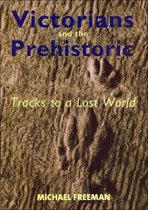 Victorians and the Prehistoric