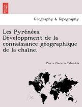 Les Pyre Ne Es. de Veloppment de La Connaissance GE Ographique de La Chai Ne.