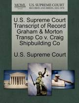 U.S. Supreme Court Transcript of Record Graham & Morton Transp Co V. Craig Shipbuilding Co