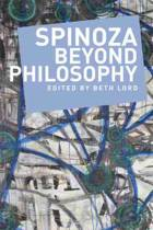 Spinoza Beyond Philosophy