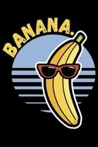 Banana.: 120 Page Lined Notebook - [6x9]