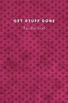 Get Stuff Done To-Do List: Things to accomplish Notebook Planner Journal Novelty Gift for your Friend,6''x9'' Daily Work Task with Checkboxes with