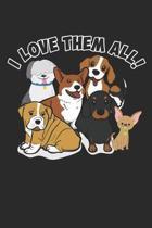 I Love Them All: Hundebesitzer Haustierliebhaber Notizbuch liniert DIN A5 - 120 Seiten f�r Notizen, Zeichnungen, Formeln - Organizer Sc