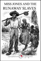 Miss Jones and the Runaway Slaves