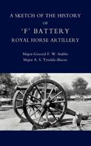 Sketch of the History of 'F' Battery Royal Horse Artillery